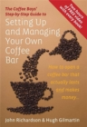 Setting Up & Managing Your Own Coffee Bar : How to open a Coffee Bar that actually lasts and makes money - Book