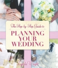 The Step-by-Step Guide To Planning Your Wedding - Book