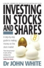 Investing In Stocks & Shares 8th Edition : A Step-by-step Guide to Making Money on the Stock Market - Book