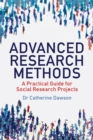 Advanced Research Methods : A Practical Guide for Social Research Projects - Book