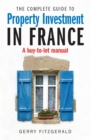 Complete Guide to Property Investment in France : A Buy-to-let Manual - eBook