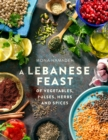 A Lebanese Feast of Vegetables, Pulses, Herbs and Spices - Book