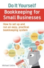 Do It Yourself BookKeeping for Small Businesses : How to set up and run an easy, practical bookkeeping system - Book