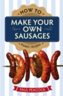 How To Make Your Own Sausages - Book