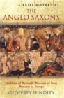 A Brief History of the Anglo-Saxons - Book