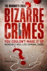 The Mammoth Book of Bizarre Crimes - Book