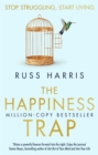 The Happiness Trap : Stop Struggling, Start Living - Book