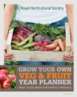 RHS Grow Your Own: Veg & Fruit Year Planner : What to do when for perfect produce - Book