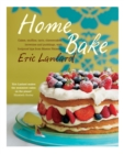 Home Bake : Cakes, muffins, tarts, cheesecakes, brownies and puddings, with foolproof tips from Master P tissier - eBook