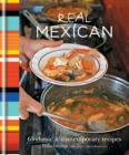 Real Mexican : 65 Classic & Contemporary Recipes - eBook