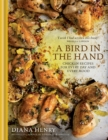 A Bird in the Hand : Chicken recipes for every day and every mood - Book