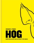 Hog : Proper Pork Recipes from the Snout to the Squeak - Book