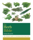 The Herb Bible : The definitive guide to choosing and growing herbs - Book