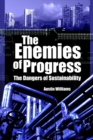 The Enemies of Progress : The Dangers of Sustainability - eBook