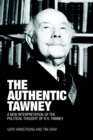 The Authentic Tawney : A New Interpretation of the Political Thought of R.H. Tawney - eBook