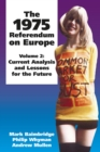 The 1975 Referendum on Europe - Volume 2 : Current Analysis and Lessons for the Future - eBook