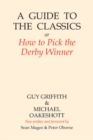 A Guide to the Classics : or How to Pick the Derby Winner - eBook