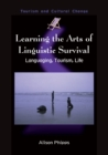 Learning the Arts of Linguistic Survival : Languaging, Tourism, Life - eBook