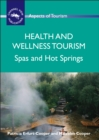 Health and Wellness Tourism : Spas and Hot Springs - Book