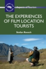The Experiences of Film Location Tourists - Book