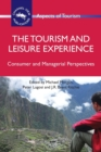 The Tourism and Leisure Experience : Consumer and Managerial Perspectives - Book