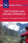 The Tourism and Leisure Experience : Consumer and Managerial Perspectives - eBook