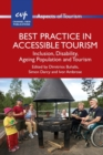 Best Practice in Accessible Tourism : Inclusion, Disability, Ageing Population and Tourism - Book