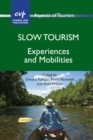 Slow Tourism : Experiences and Mobilities - Book