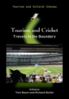 Tourism and Cricket : Travels to the Boundary - Book