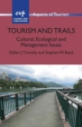 Tourism and Trails : Cultural, Ecological and Management Issues - Book
