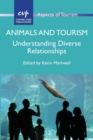 Animals and Tourism : Understanding Diverse Relationships - Book