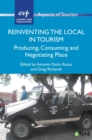 Reinventing the Local in Tourism : Producing, Consuming and Negotiating Place - Book