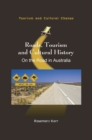 Roads, Tourism and Cultural History : On the Road in Australia - Book