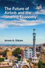 The Future of Airbnb and the 'Sharing Economy' : The Collaborative Consumption of our Cities - Book