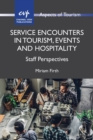 Service Encounters in Tourism, Events and Hospitality : Staff Perspectives - Book