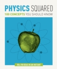 Physics Squared : 100 Concepts You Should Know - Book
