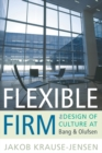 Flexible Firm : The Design of Culture at Bang & Olufsen - eBook