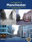 The Changing Face of Manchester (2nd Edition) - Book