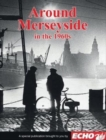 Around Liverpool and Merseyside in the 1960s - Book