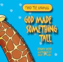 God Made Something Tall - Book