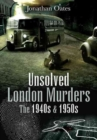 Unsolved London Murders: The 1940s and 1950s - Book