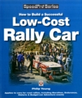 How to Build a Low-cost Rally Car : For Marathon, Endurance, Historic and Budget-car Adventure Road Rallies - Book