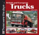 British and European Trucks of the 1970s - Book