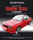 BMW E30 3 Series : How to Modify for High-performance and Competition - Book
