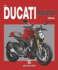 The Ducati Monster Bible : New Updated & Revised Edition - Book