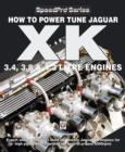 How To Power Tune Jaguar XK 3.4, 3.8 & 4.2 Litre Engines - eBook