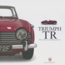 Triumph TR - TR2 to 6: The Last of the Traditional Sports Cars - Book