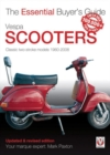 Vespa Scooters - Classic 2-Stroke Models 1960-2008 : The Essential Buyer's Guide - Book