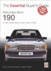 Mercedes-Benz 190: all 190 models (W201 series) 1982 to 1993 : The Essential Buyer's Guide - Book