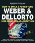 How To Build & Power Tune Weber & Dellorto DCOE, DCO/SP & DHLA Carburettors 3rd Edition - Book